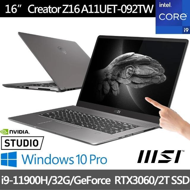 【MSI 微星】Creator Z16 A11UET-092TW 15吋QHD電競筆電(i9-11900H/32G/2T SSD/RTX 3060-6G/Win10Pro)